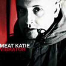 Vibrator - CD Audio di Meat Katie