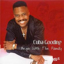 Begin with the Family - CD Audio di Cuba Gooding