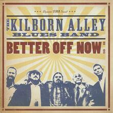 Better Off Now - CD Audio di Kilborn Alley Blues Band