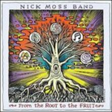 From the Root to the Fruit - CD Audio di Nick Moss (Band)