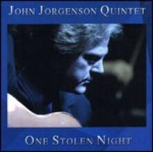 One Stolen Night - CD Audio di John Jorgeson (Quintet)