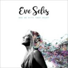 See Me with Your Heart - CD Audio di Eve Selis