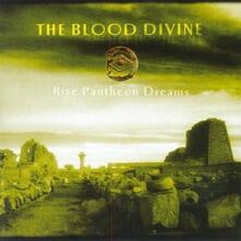 Rise Pantheon Dreams - CD Audio di Blood Divine