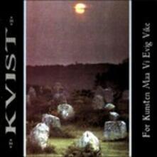 For Kunsten Maa Vi Evig Vike - CD Audio di Kvist