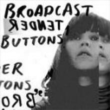 Tender Buttons - CD Audio di Broadcast