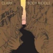 Body Riddle - CD Audio di Clark