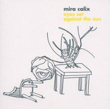 Eyes Set Against the Sun - CD Audio di Mira Calix