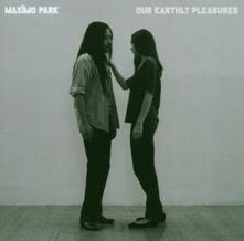 Our Earthly Pleasure - CD Audio di Maximo Park