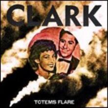 Totems Flare - CD Audio di Clark