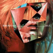 Say it - CD Audio di Born Ruffians