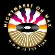 N.o.w. Is the Time - CD Audio di Nightmares on Wax