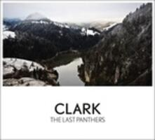 The Last Panthers (Limited Edition) - CD Audio di Clark