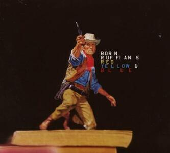 Red, Yellow & Blue - Vinile LP di Born Ruffians