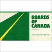 Vinile Trans Canada Highway Boards of Canada