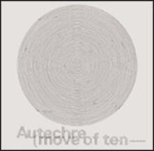Move of Ten - CD Audio di Autechre