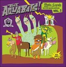 Myths, Legends, and Anoth - CD Audio di Aquabats
