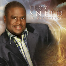 In Due Season - CD Audio di Troy Sneed