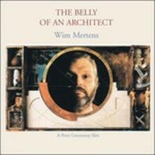 The Belly of an Architect - CD Audio di Wim Mertens