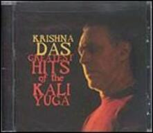 Greatest Hits of the Kali Yuga - CD Audio di Krishna Das