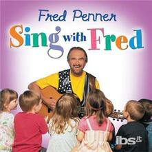Sing With Fred - CD Audio di Fred Penner