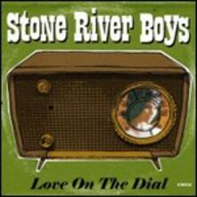 Love on the Dial - CD Audio di Stone River Boys