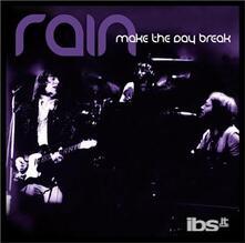 Make the Day Break - CD Audio di Rain