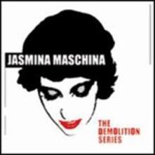 The Demolition Series - CD Audio di Jasmina Maschina