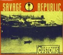 Customs - CD Audio di Savage Republic