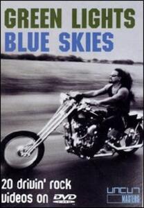 Green Lights Blue Skies. 20 drivin' rock videos - DVD