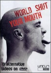 World Shut Your Mounth. 18 Alternative Videos On DVD - DVD