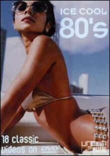 Ice Cool 80's. 18 Classic Videos - DVD