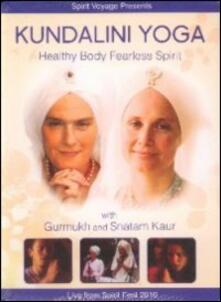 Kundalini Yoga. Healthy Body Fearless Spirit - DVD