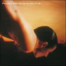 CD On The Sunday of Life Porcupine Tree