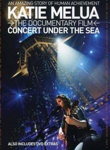 Katie Melua. Concert Under The Sea. The Documentary Film (DVD) - DVD di Katie Melua