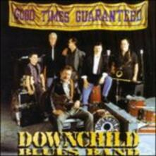 Good Times Guaranteed - CD Audio di Downchild Blues Band