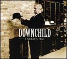 I Need a Hat - CD Audio di Downchild Blues Band