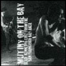 Mutiny on the Bay - Live from San Francisco Bay Area - CD Audio di Dead Kennedys