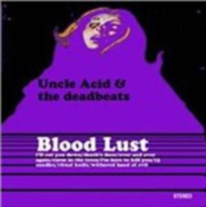 Blood Lust - Vinile LP di Deadbeats,Uncle Acid