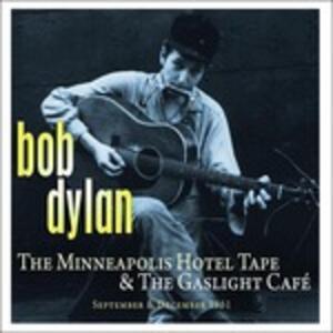 The Minneapolis Hotel Tape & the Gaslight Café - Vinile LP di Bob Dylan