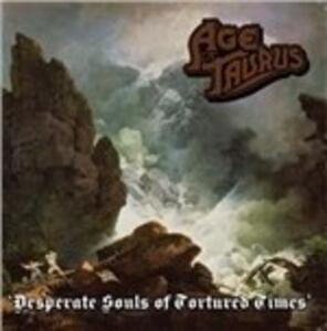 Desperate Souls of Tortured Times - Vinile LP di Age of Taurus