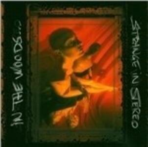 Strange in Stereo - Vinile LP di In the Woods