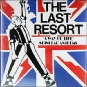 A Way of Life. Skinheads Anthems - Vinile LP di Last Resort