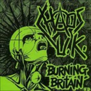 Burning Britain - Vinile LP di Chaos UK