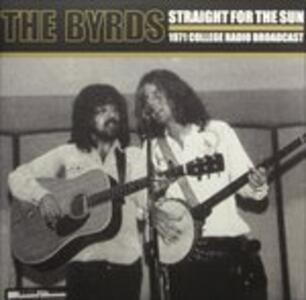 Straight for the Sun - Vinile LP di Byrds