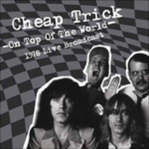 On Top of the World - Vinile LP di Cheap Trick
