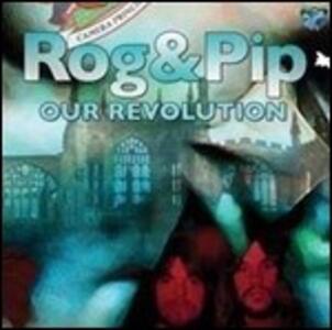 Our Revolution - Vinile LP di Rog & Pip