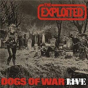 Dogs of War Live - Vinile LP di Exploited