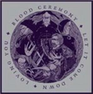 Let it Come Down - Vinile 7'' di Blood Ceremony