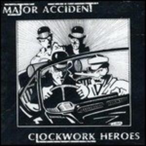 Clockwork Heroes. The Best of - Vinile LP di Major Accident