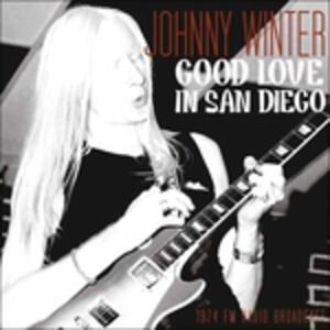Good Love in San Diego - Vinile LP di Johnny Winter